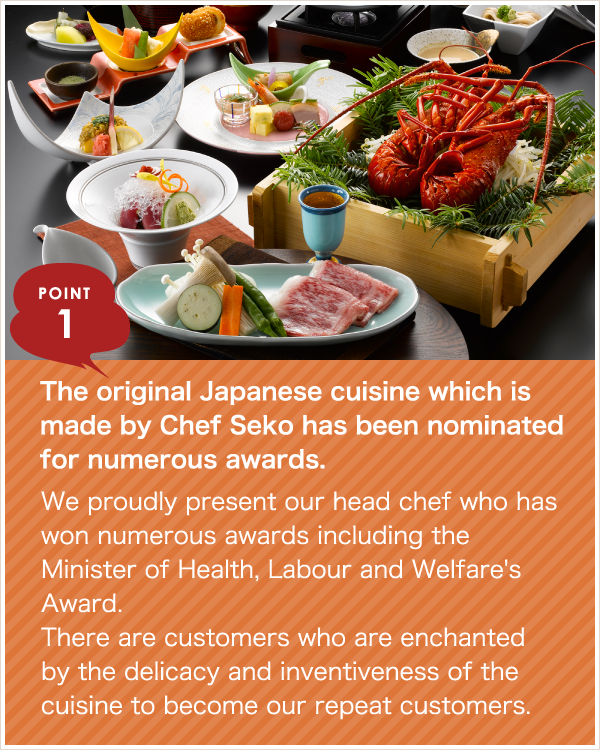The original Japanese cuisine which is made by Chef Seko has been nominated for numerous awards.